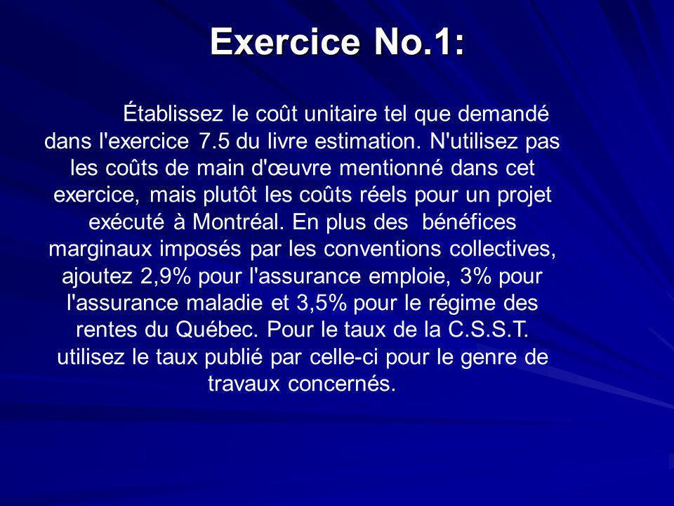 Exercice No.1: Établissez le coût unitaire tel que demandé dans l'exercice 7.5 du livre estimation. N'utilisez pas les coûts de main d'œuvre mentionné