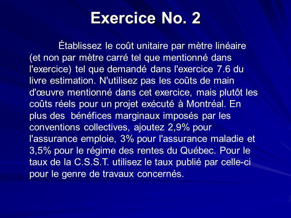 Exercice No. 2 Établissez le coût unitaire par mètre linéaire (et non par mètre carré tel que mentionné dans l'exercice) tel que demandé dans l'exerci
