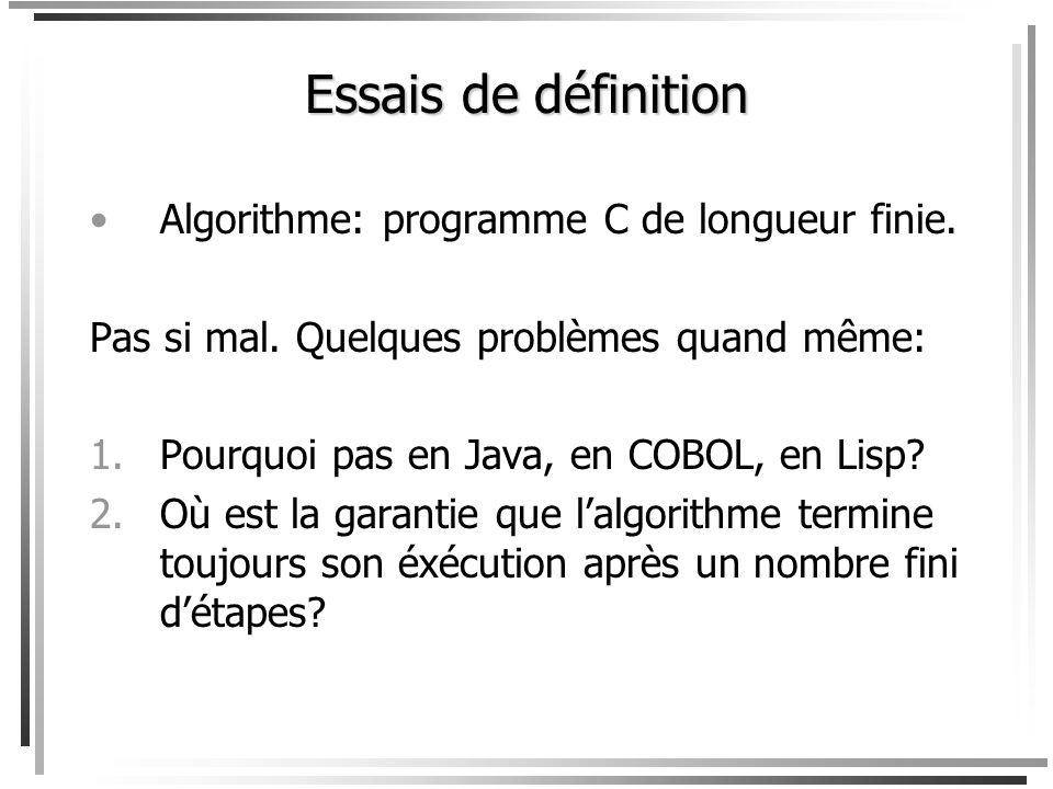 Remarque Une machine de Turing peut : 1.se rendre à létat final et arrêter; 2.boucler indéfiniment; 3.terminer anormalement en déplaçant la tête à gauche du ruban.