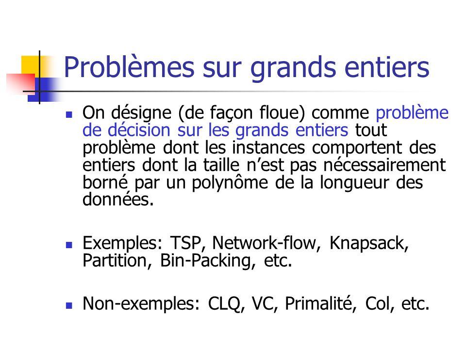 Problèmes sur grands entiers On désigne (de façon floue) comme problème de décision sur les grands entiers tout problème dont les instances comportent
