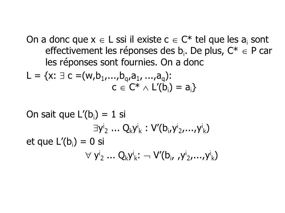 On a donc que x L ssi il existe c C* tel que les a i sont effectivement les réponses des b i.