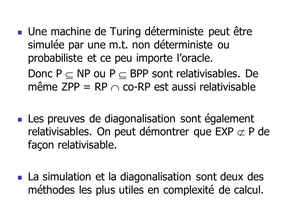 Une machine de Turing déterministe peut être simulée par une m.t.