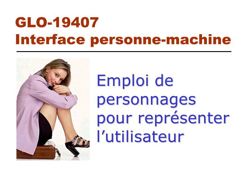 Emploi de personnages pour représenter lutilisateur GLO-19407 Interface personne-machine