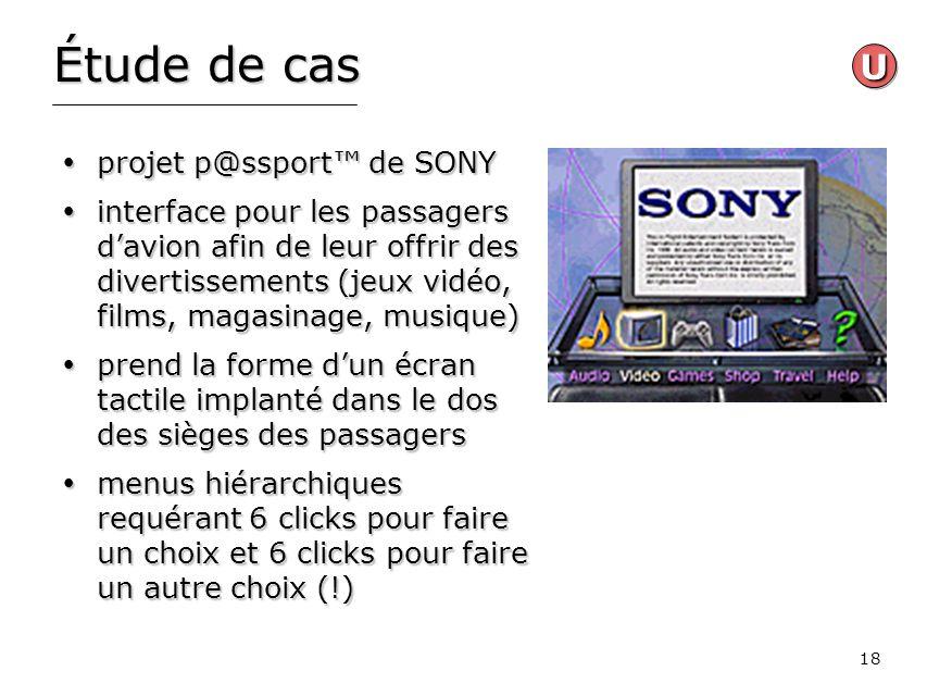 18 Étude de cas projet p@ssport de SONY projet p@ssport de SONY interface pour les passagers davion afin de leur offrir des divertissements (jeux vidé