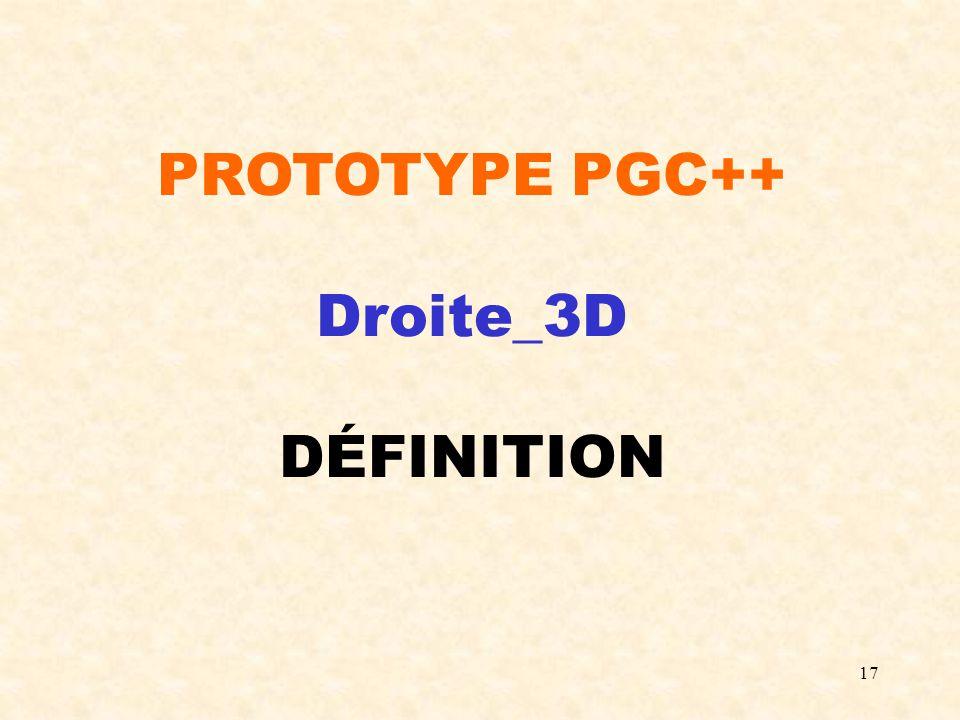 17 PROTOTYPE PGC++ Droite_3D DÉFINITION