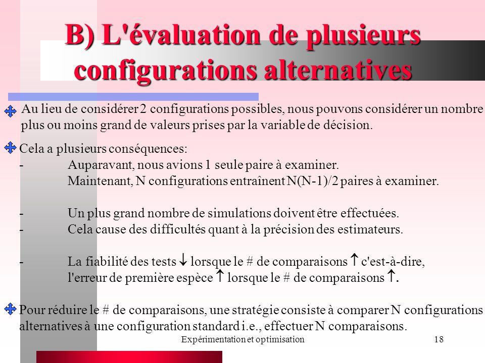 Expérimentation et optimisation18 B) L évaluation de plusieurs configurations alternatives Cela a plusieurs conséquences: -Auparavant, nous avions 1 seule paire à examiner.