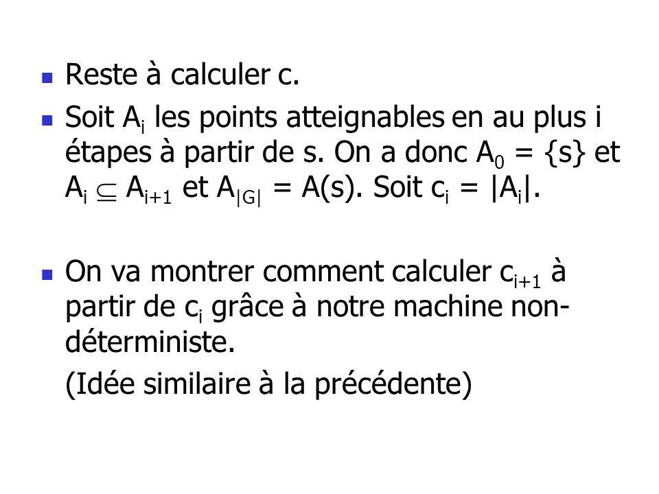 Reste à calculer c.Soit A i les points atteignables en au plus i étapes à partir de s.
