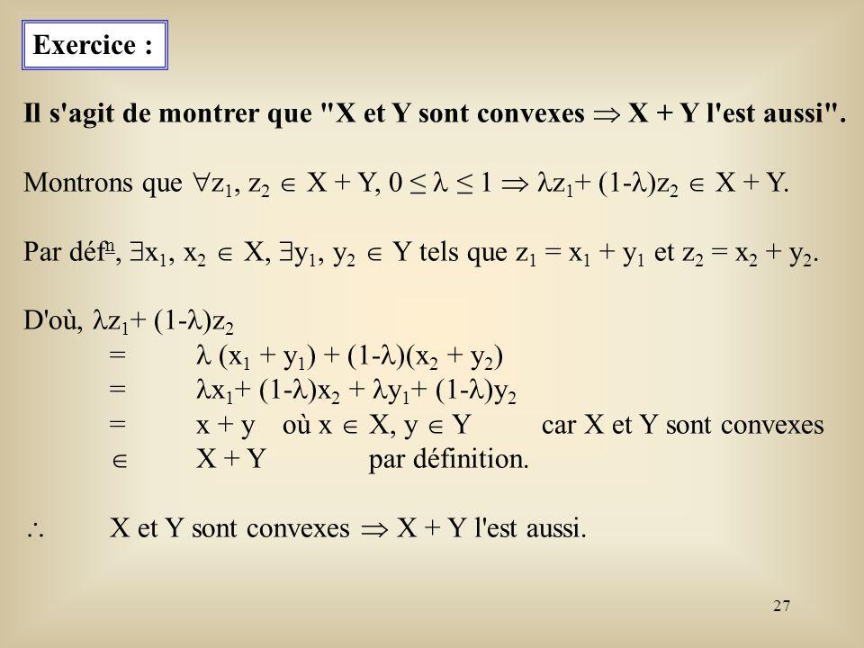 28 Exemple : Considérons le polytope X suivant: x 1 + x 2 + x 3 = 1 2x 1 + 3x 2 = 1 x 1 0, x 2 0, x 3 0.