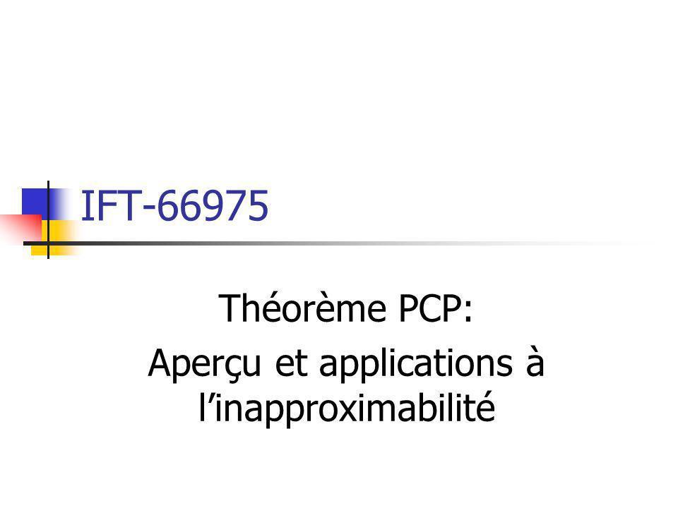 Vérificateurs faibles Dans le chapitre précédent, on est parti des systèmes de preuve qui caractérisent NP et lon a augmenté la puissance du système de preuve pour définir des classes de complexité potentiellement plus grandes que NP.