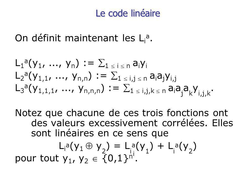 Le code linéaire On définit maintenant les L i a.