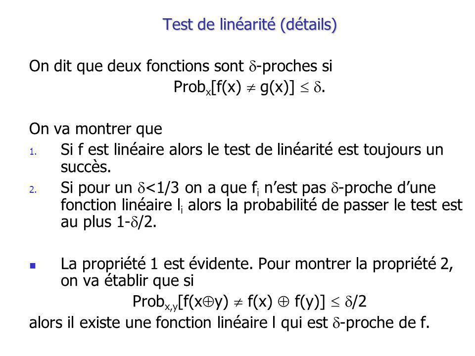 Test de linéarité (détails) On dit que deux fonctions sont -proches si Prob x [f(x) g(x)].