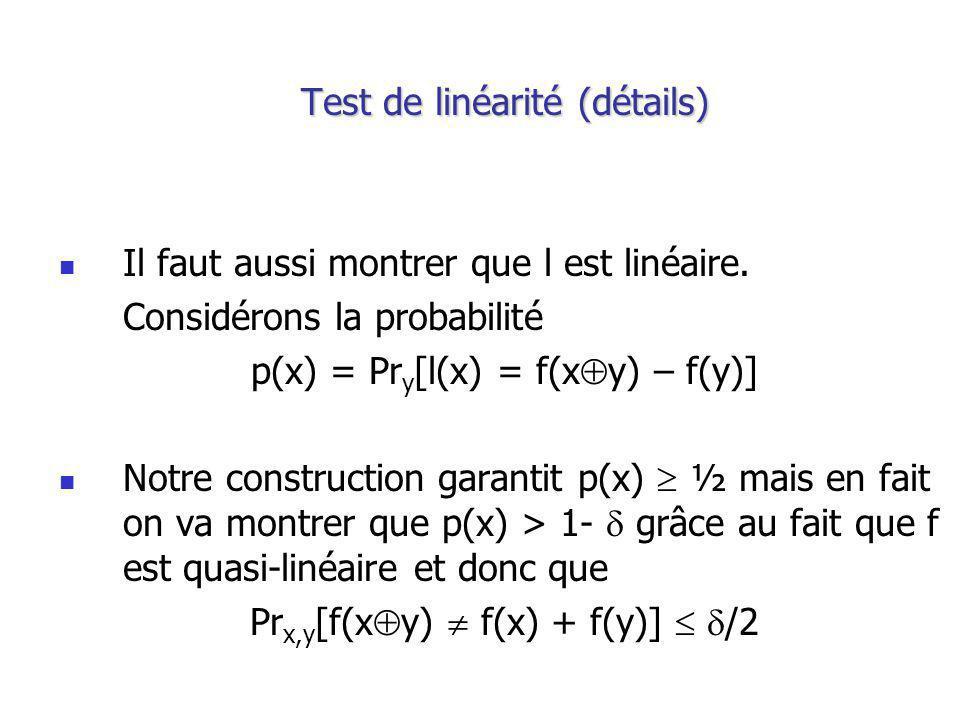 Test de linéarité (détails) Il faut aussi montrer que l est linéaire.