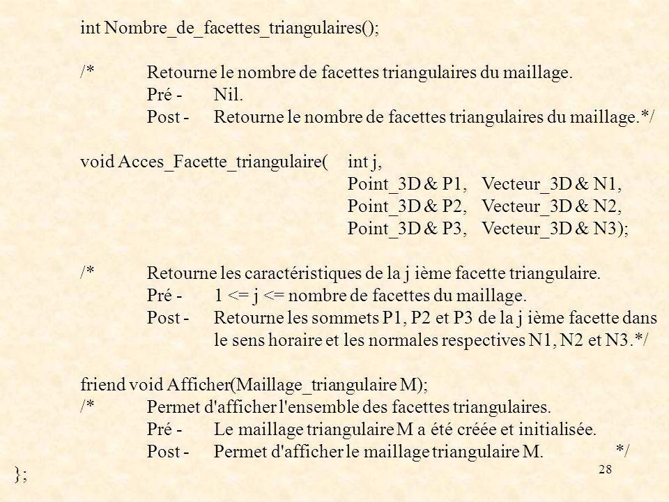 28 int Nombre_de_facettes_triangulaires(); /*Retourne le nombre de facettes triangulaires du maillage.