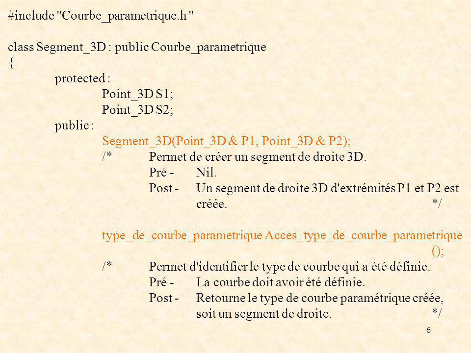 7 void Acces_definition_segment_3D(Point_3D & P1, Point_3D & P2); /*Donne accès à la définition du segment 3D courant.
