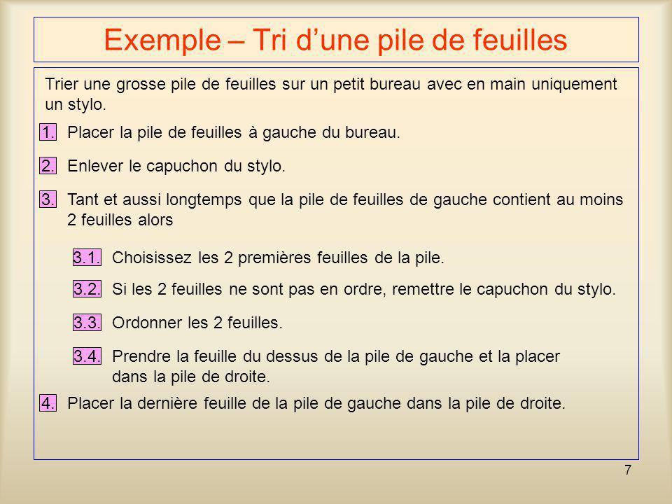 7 Exemple – Tri dune pile de feuilles 1. Trier une grosse pile de feuilles sur un petit bureau avec en main uniquement un stylo. Placer la pile de feu