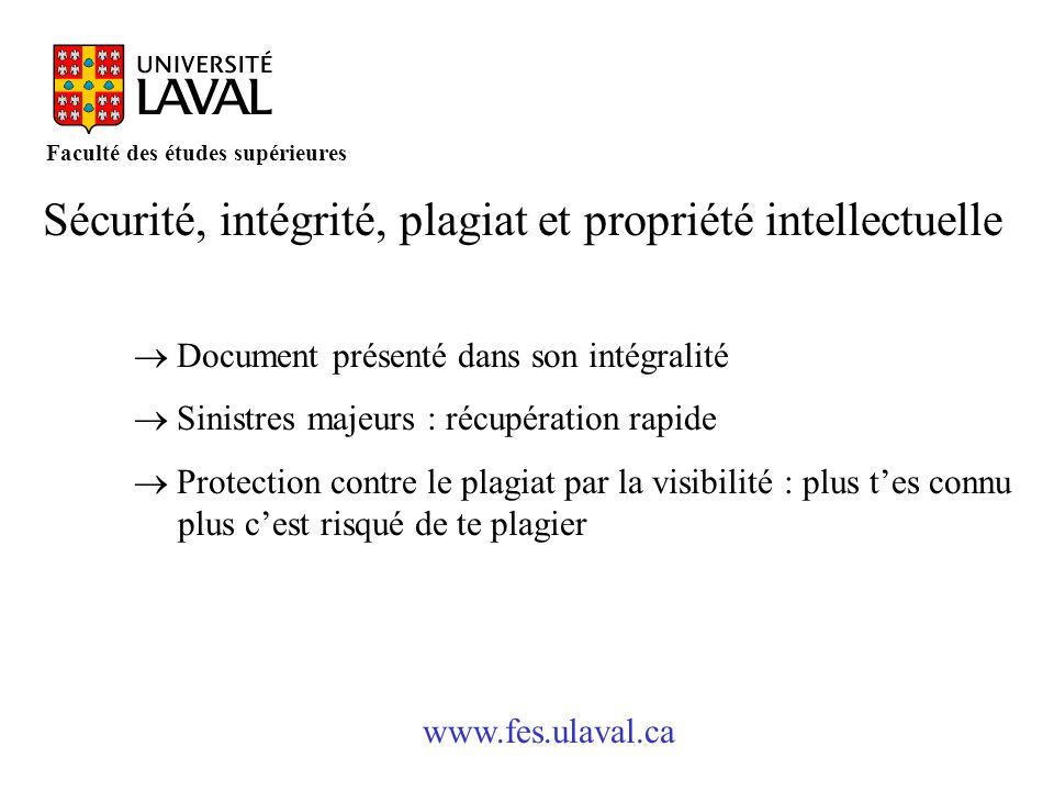 www.fes.ulaval.ca Faculté des études supérieures Sécurité, intégrité, plagiat et propriété intellectuelle Document présenté dans son intégralité Sinis