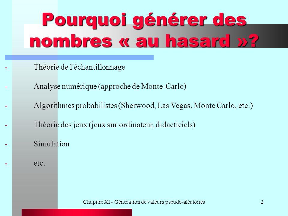 Chapitre XI - Génération de valeurs pseudo-aléatoires13 Principaux types de générateurs 2.