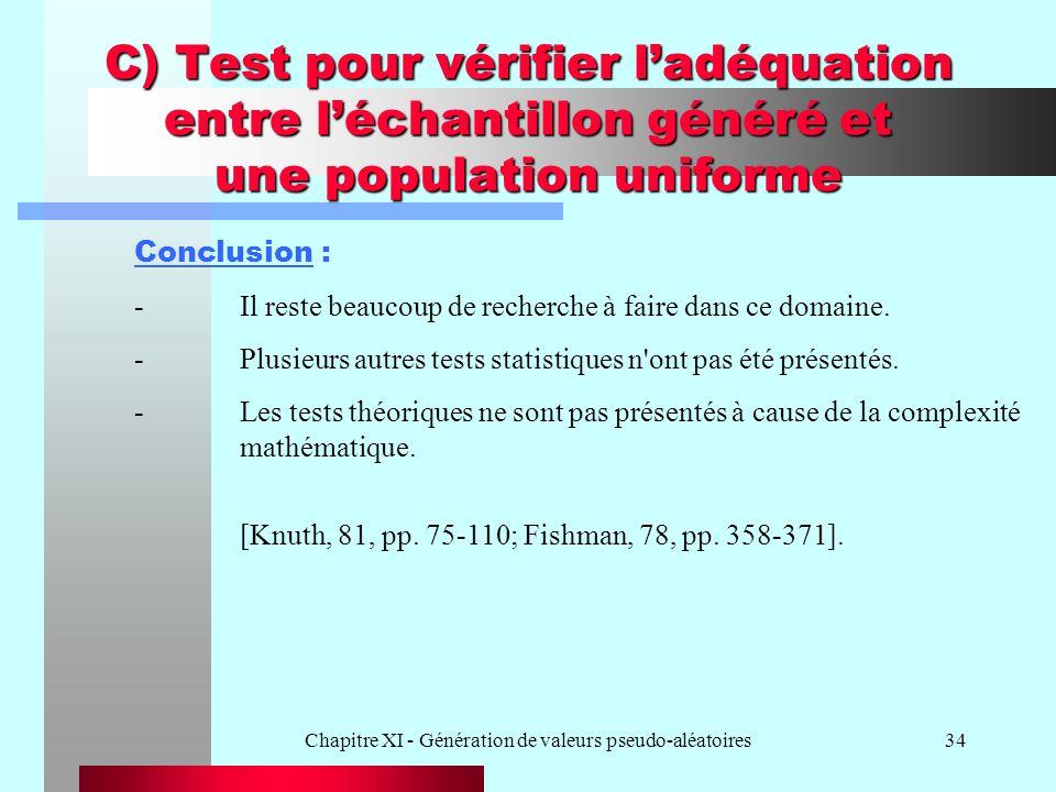 Chapitre XI - Génération de valeurs pseudo-aléatoires34 C) Test pour vérifier ladéquation entre léchantillon généré et une population uniforme Conclus
