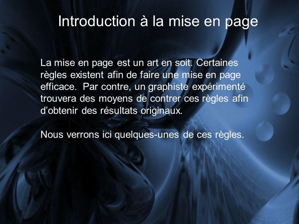 Introduction à la mise en page La mise en page est un art en soit.