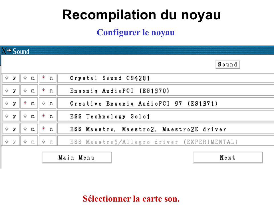 Recompilation du noyau Configurer le noyau Sélectionner la carte son.
