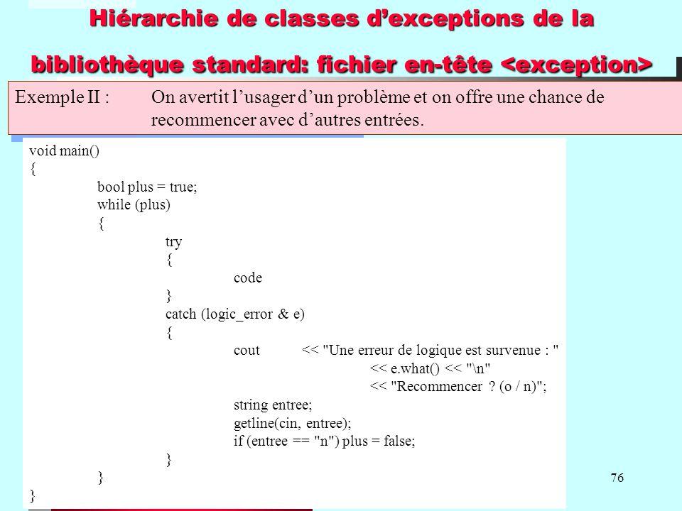 76 Hiérarchie de classes dexceptions de la bibliothèque standard: fichier en-tête Hiérarchie de classes dexceptions de la bibliothèque standard: fichi