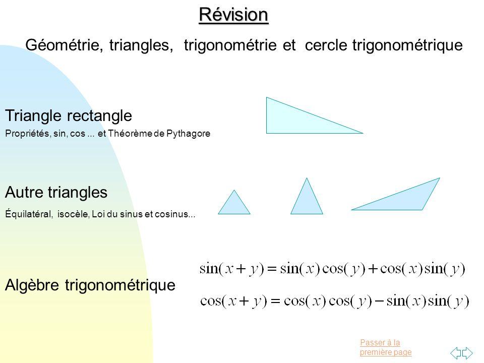 Passer à la première pageRévision Géométrie, triangles, trigonométrie et cercle trigonométrique Triangle rectangle Propriétés, sin, cos...
