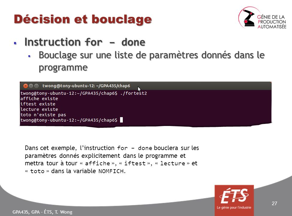 GPA435, GPA – ÉTS, T. Wong Décision et bouclage Instruction for – done Instruction for – done Bouclage sur une liste de paramètres donnés dans le prog