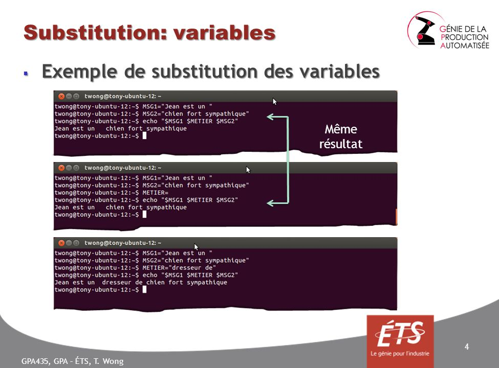 GPA435, GPA – ÉTS, T. Wong Substitution: variables Exemple de substitution des variables Exemple de substitution des variables 4 Même résultat