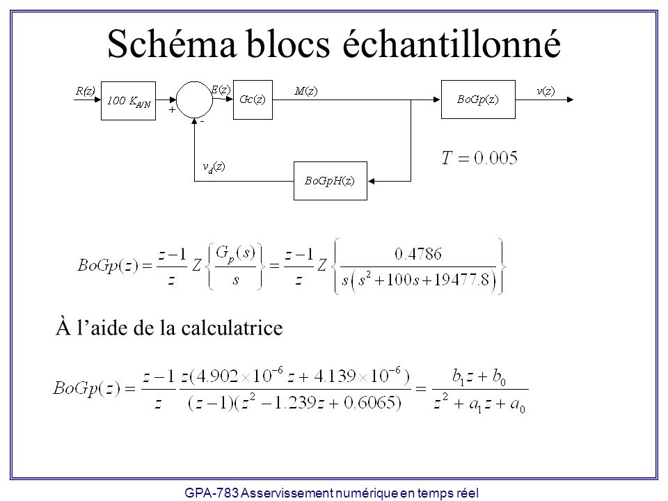 GPA-783 Asservissement numérique en temps réel Schéma blocs échantillonné À laide de la calculatrice