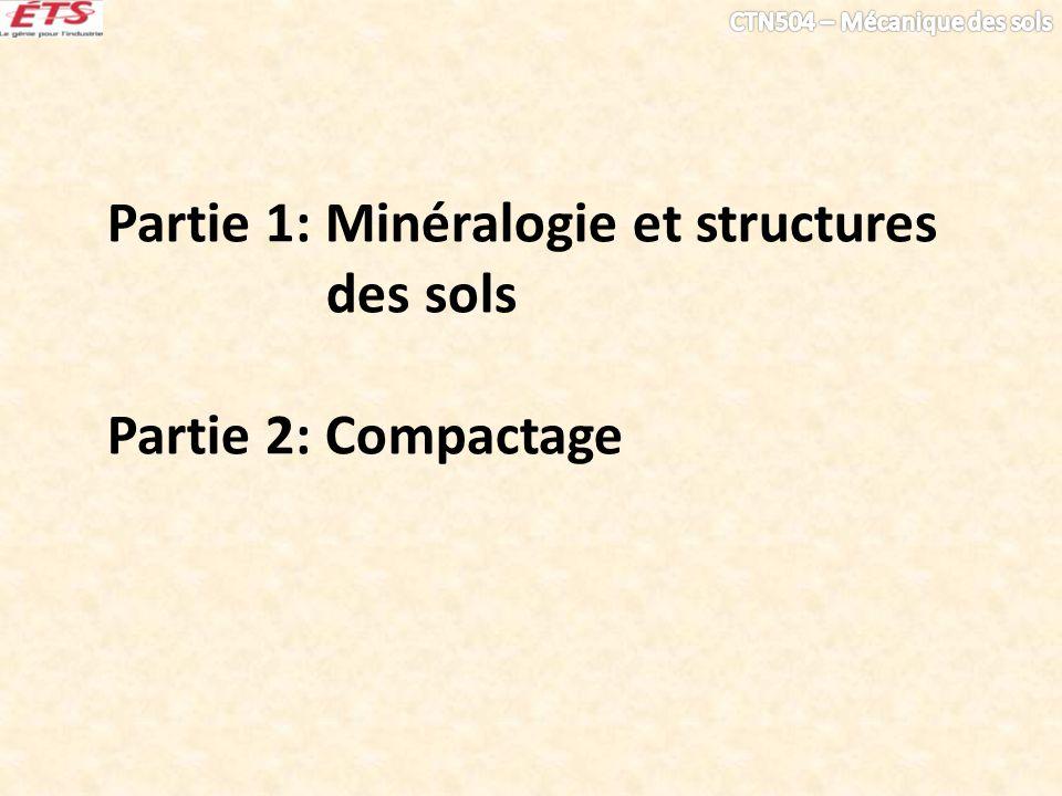 Partie 1: Minéralogie et structures des sols Partie 2: Compactage