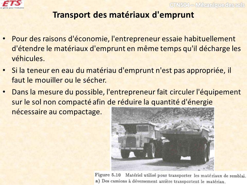 Transport des matériaux d'emprunt Pour des raisons d'économie, l'entrepreneur essaie habituellement d'étendre le matériaux d'emprunt en même temps qu'
