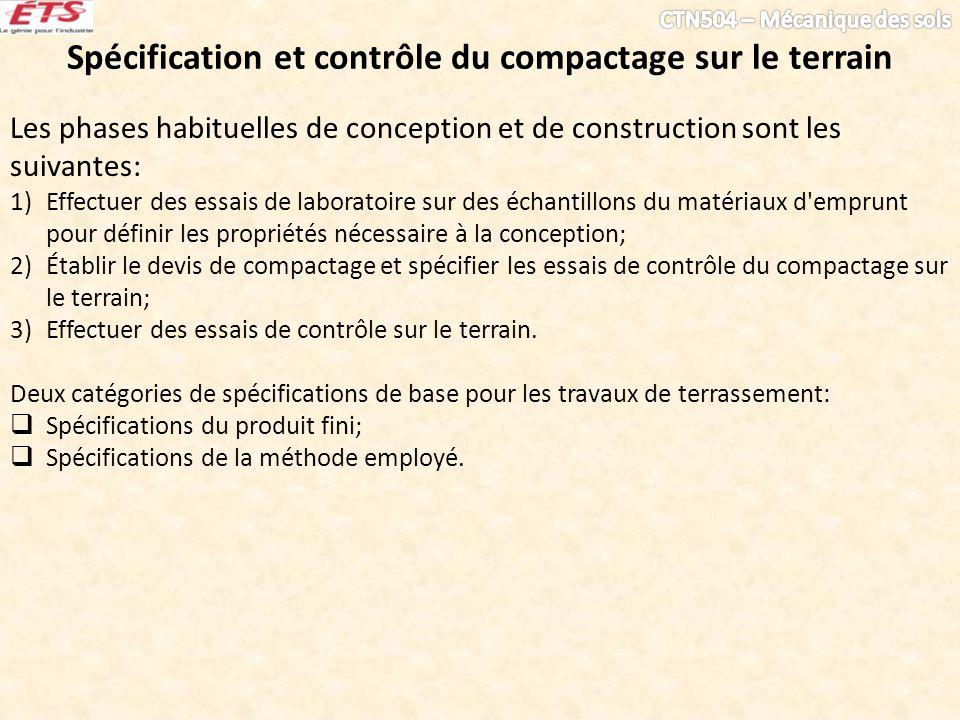Spécification et contrôle du compactage sur le terrain Les phases habituelles de conception et de construction sont les suivantes: 1)Effectuer des ess