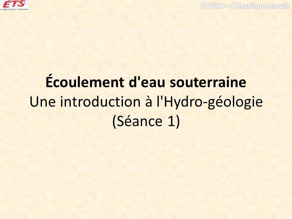 Écoulement d eau souterraine Une introduction à l Hydro-géologie (Séance 1)