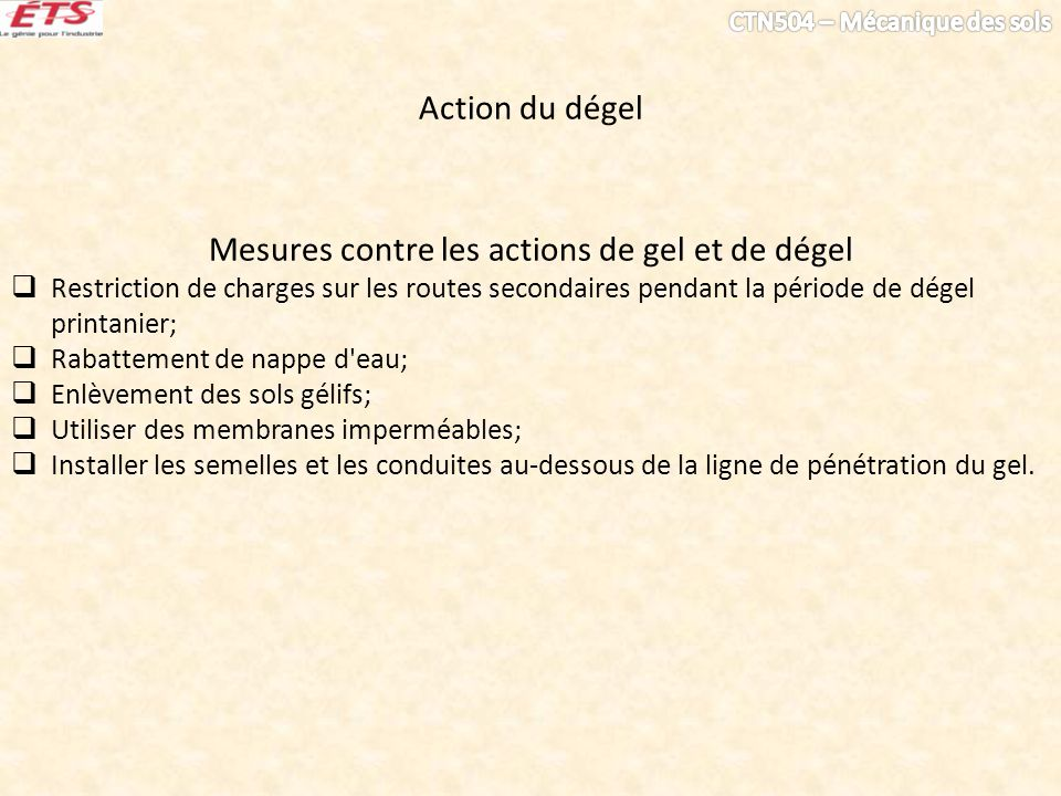Action du dégel Mesures contre les actions de gel et de dégel Restriction de charges sur les routes secondaires pendant la période de dégel printanier