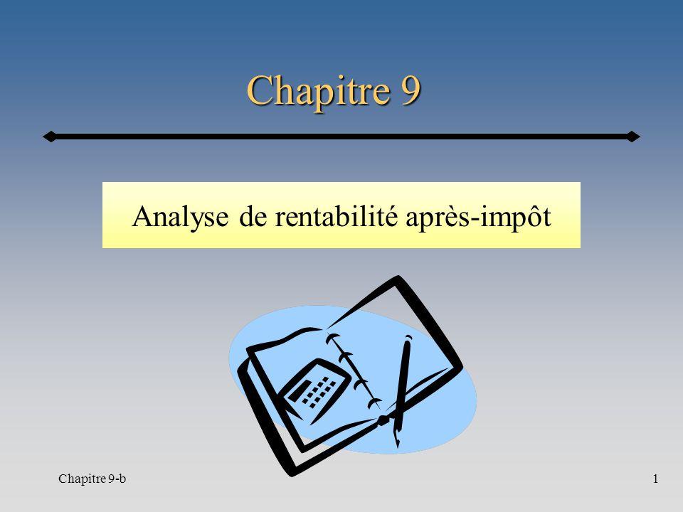 Chapitre 9-b1 Chapitre 9 Analyse de rentabilité après-impôt