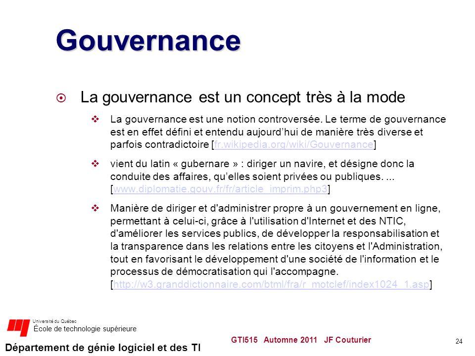Département de génie logiciel et des TI Université du Québec École de technologie supérieure Gouvernance La gouvernance est un concept très à la mode