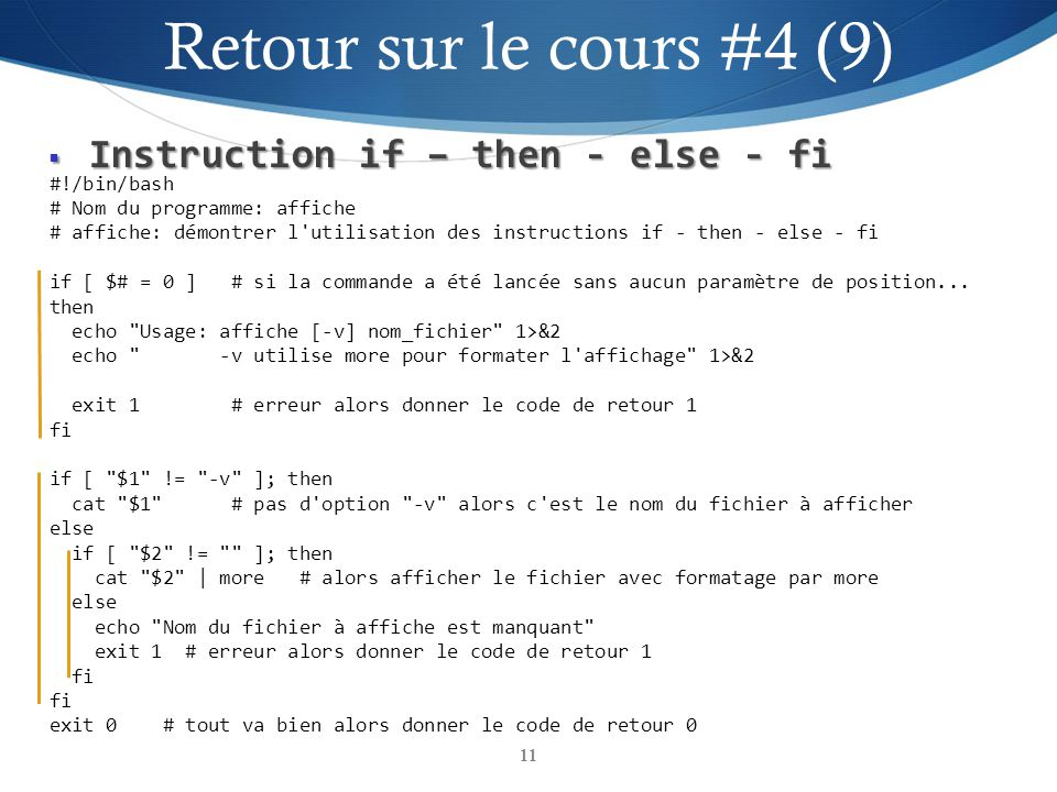 Instruction if – then - else - fi Instruction if – then - else - fi 11 #!/bin/bash # Nom du programme: affiche # affiche: démontrer l'utilisation des