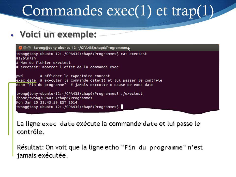 Voici un exemple: Voici un exemple: 35 La ligne exec date exécute la commande date et lui passe le contrôle.
