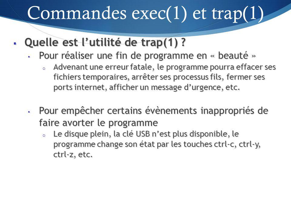 Quelle est lutilité de trap(1) . Quelle est lutilité de trap(1) .