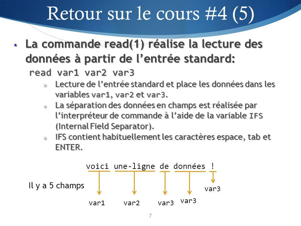 La commande read(1) réalise la lecture des données à partir de lentrée standard: La commande read(1) réalise la lecture des données à partir de lentrée standard: read var1 var2 var3 o Lecture de lentrée standard et place les données dans les variables var1, var2 et var3.