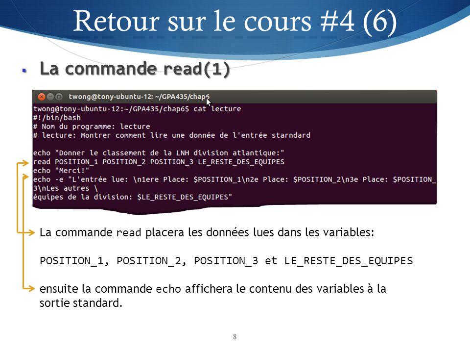 La commande read(1) La commande read(1) 8 La commande read placera les données lues dans les variables: POSITION_1, POSITION_2, POSITION_3 et LE_RESTE_DES_EQUIPES ensuite la commande echo affichera le contenu des variables à la sortie standard.