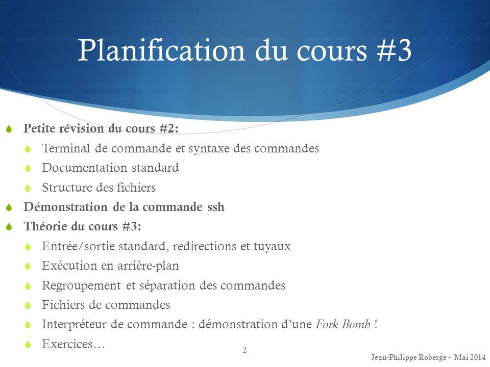 Planification du cours #3 Petite révision du cours #2: Terminal de commande et syntaxe des commandes Documentation standard Structure des fichiers Dém