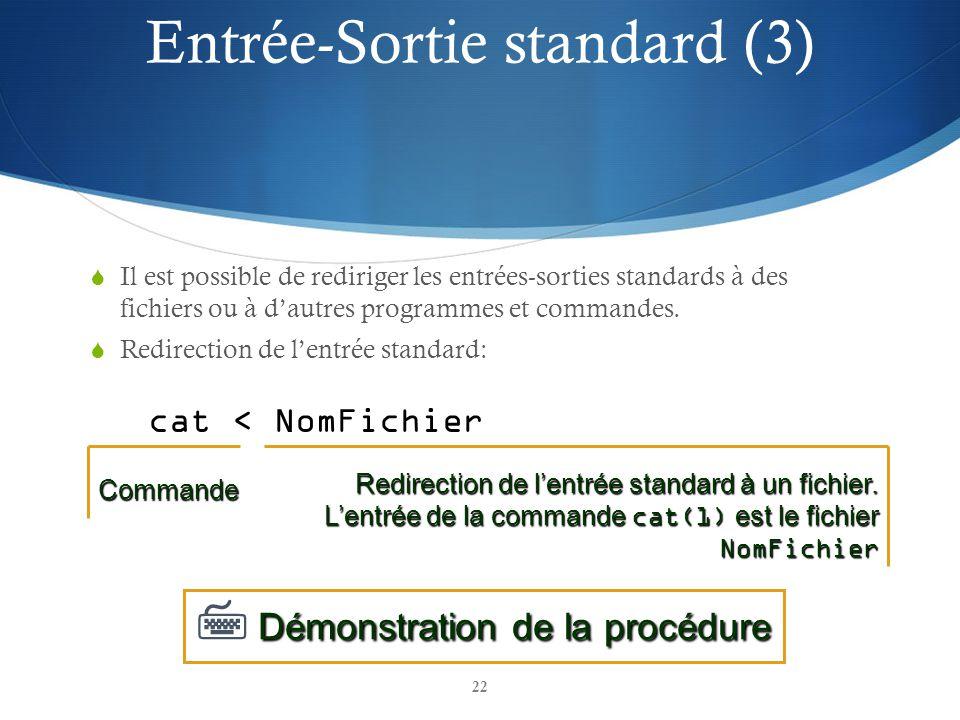 22 Il est possible de rediriger les entrées-sorties standards à des fichiers ou à dautres programmes et commandes. Redirection de lentrée standard: ca