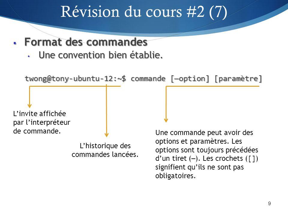 Format des commandes Format des commandes Une convention bien établie. Une convention bien établie. twong@tony-ubuntu-12:~$ commande [option] [paramèt