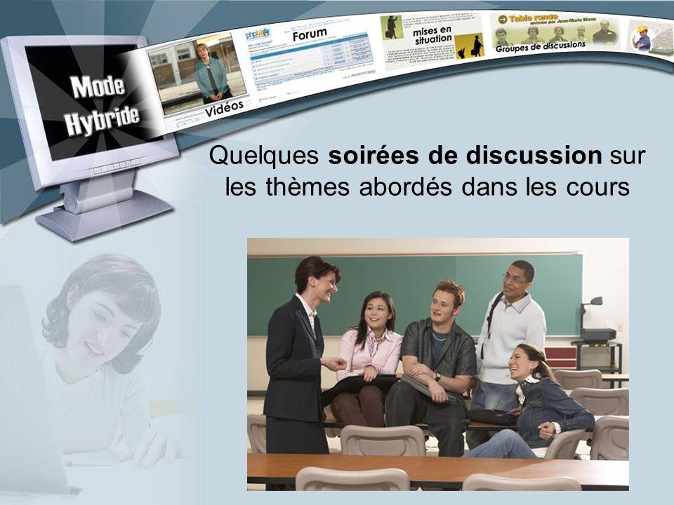 Quelques soirées de discussion sur les thèmes abordés dans les cours