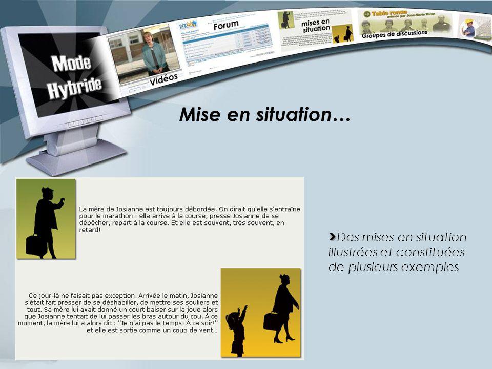 Mise en situation… Des mises en situation illustrées et constituées de plusieurs exemples