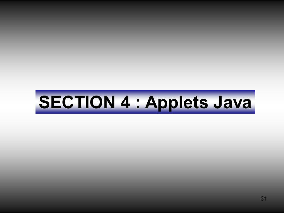 31 SECTION 4 : Applets Java