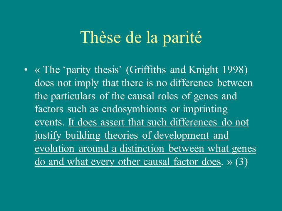 Thèse de la parité « The parity thesis (Griffiths and Knight 1998) does not imply that there is no difference between the particulars of the causal ro