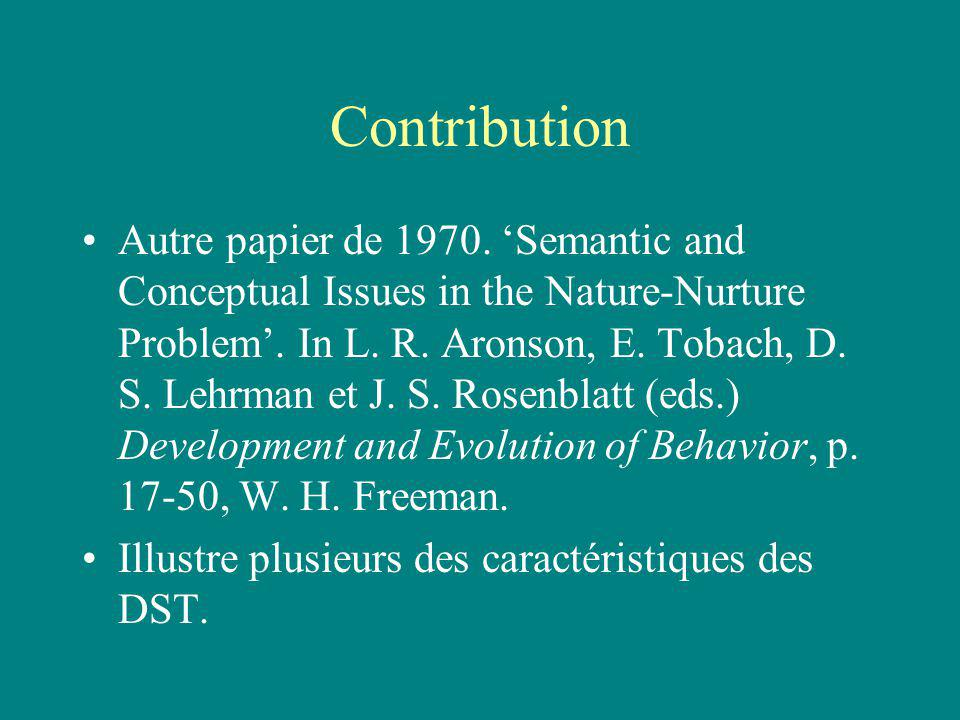 Contribution Autre papier de 1970. Semantic and Conceptual Issues in the Nature-Nurture Problem. In L. R. Aronson, E. Tobach, D. S. Lehrman et J. S. R