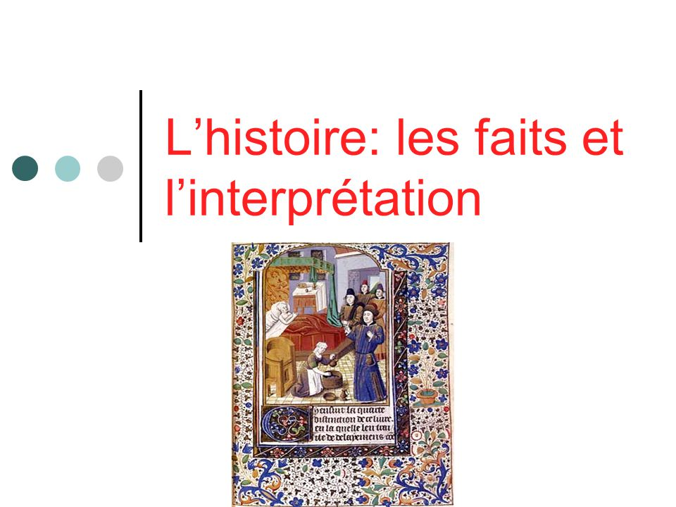 Lhistoire: les faits et linterprétation